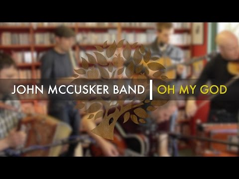 John McCusker Band - 'Oh My God' | UNDER THE APPLE TREE